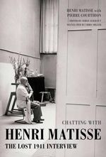 Chatting With Henri Matisse - Henri; Courthion, Pierre Matisse