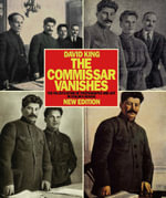 The Commissar Vanishes : The Falsification of Photographs and Art - David King