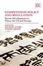 Competition Policy and Regulation : Recent Developments in China, the US and Europe