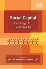 Social Capital : Reaching Out, Reaching In