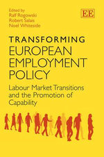 Transforming European Employment Policy : Labour Market Transitions and the Promotion of Capability