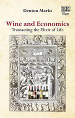 Wine and Economics : Transacting the Elixir of Life - D. Marks