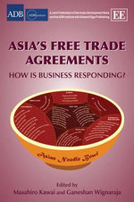 Asia's Free Trade Agreements : Is Business Responding?
