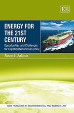 Energy for the 21st Century : Opportunities and Challenges for Liquefied Natural Gas (LNG) - Susan L. Sakmar