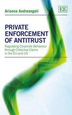 Private Enforcement of Antitrust - Arianna Andreangeli