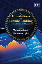 The Foundations of Islamic Banking : Theory, Practice and Education