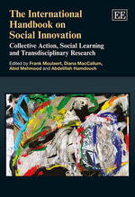 The International Handbook on Social Innovation : Collective Action, Social Learning and Transdisciplinary Research