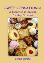 Sweet Sensations : A Collection of Recipes for Any Occasion - Vivien Owens