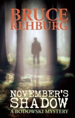 November's Shadow : A Bodowski Mystery - Bruce Rehburg
