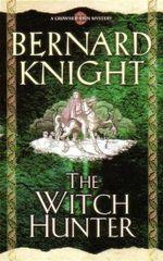 The Witch Hunter : A Crowner John Mystery : Book 8 - Bernard Knight