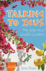 Talking to Zeus : My Year in a Greek Garden - Jane Shaw