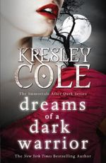 Dreams of a Dark Warrior - Kresley Cole