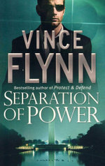 Separation of Power : Meet one nations deadliest weapon - Vince Flynn
