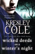 Wicked Deeds on a Winter's Night : The Immortals After Dark series : book 3 - Kresley Cole