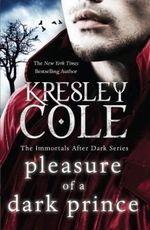 Pleasure of a Dark Prince : Immortals After Dark Series : Book 7 - Kresley Cole