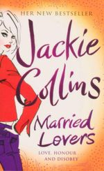 Married Lovers : Love, Honour and Disobey - Jackie Collins