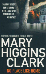 No Place Like Home - Mary Higgins Clark