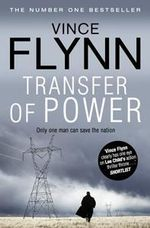 Transfer of Power : Mitch Rapp Series: Book 1 - Vince Flynn