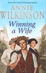 Winning A Wife - Annie Wilkinson