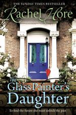 The Glass Painter's Daughter - Rachel Hore