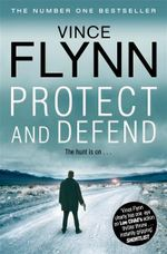 Protect and Defend : Mitch Rapp Series : Book 8 - Vince Flynn