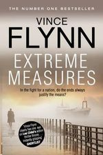 Extreme Measures : Mitch Rapp Series : Book 9 - Vince Flynn
