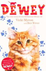 Dewey : The true story of a world famous library cat - Vicki Myron