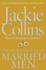 The World is Full of Married Men - Jackie Collins
