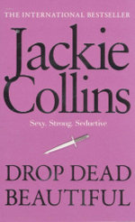 Drop Dead Beautiful : Sexy - stong - seductive - Jackie Collins