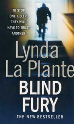 Blind Fury : To Stop One Killer, They Will Have to Trust Another - Lynda La Plante