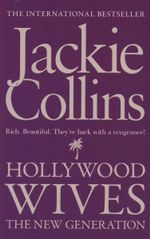 Hollywood Wives : Rich - beautiful - they're back with a vengeance! - Jackie Collins