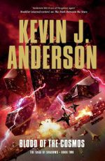 Blood of the Cosmos : The Saga of Shadows Trilogy : Book 2 - Kevin J. Anderson