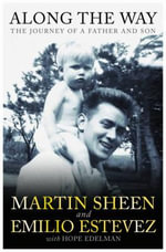 Along the Way : The Journey of a Father and Son - Martin Sheen