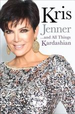 Kris Jenner... and All Things Kardashian - Kris Jenner