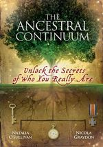 The Ancestral Continuum : Unlock the Secrets of Who You Really Are - Natalia O' Sullivan