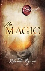 The Magic : From the author of The Secret... - Rhonda Byrne