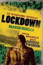 Lockdown : Inside Brazil's Most Dangerous Prison - Drauzio Varella