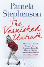 The Varnished Untruth - Pamela Stephenson