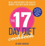 The 17 Day Diet Cookbook - Mike Moreno