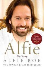 Alfie : My Story - Alfie Boe