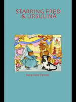 Starring Fred and Ursulina - Suzy-Jane Tanner