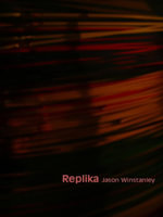 Replika - Jason Winstanley