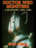 Doctor Who Monsters : A Classic Dr Who Series Bestiary - David J. Howe