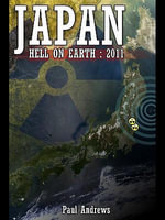 Japan - Hell on Earth : 2011: 2011 - Paul Andrews