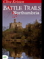 Battle Trails of Northumbria - Clive Kristen