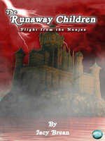 The Runaway Children : Flight from the Nunjas - Jacy Brean