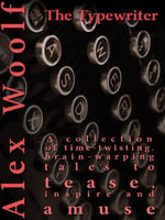 The Typewriter : Stories of the Surreal, the Supernatural and the Downright Strange - Alex Woolf