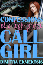 Confessions of a High-Priced Call Girl : Second Edition - Dimitra Ekmektsis