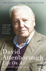 Life On Air - Revised and Updated Edition - Sir David Attenborough
