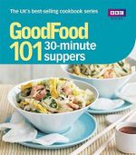 Good Food: 30-minute Suppers : Triple-tested Recipes - Sarah Cook